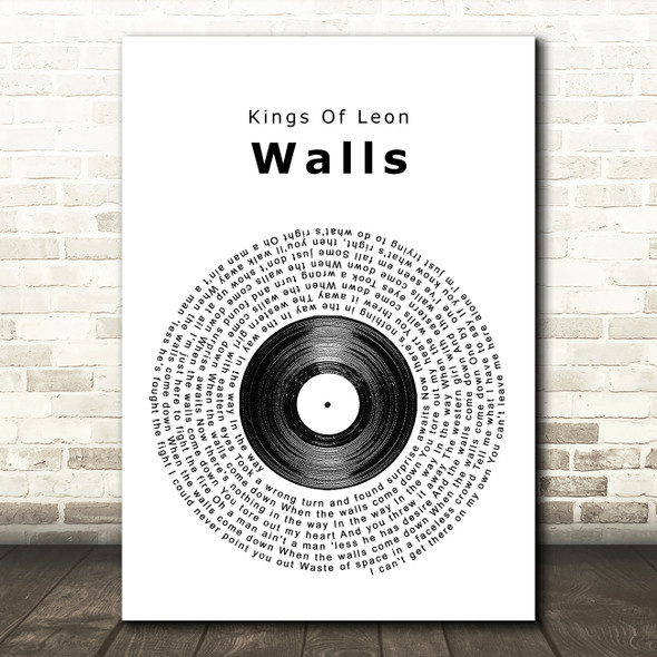 Kings Of Leon Walls Vinyl Record Song Lyric Quote Print