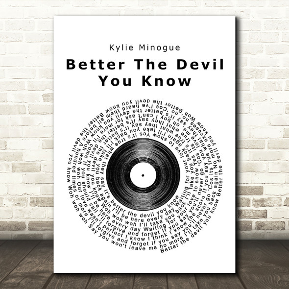 Kylie Minogue Better The Devil You Know Vinyl Record Song Lyric Quote Print