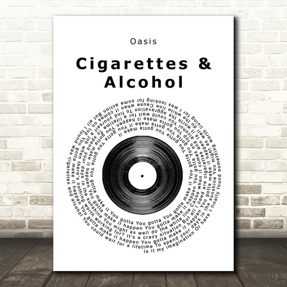 Oasis Cigarettes & Alcohol Vinyl Record Song Lyric Quote Print