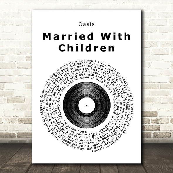 Oasis Married With Children Vinyl Record Song Lyric Quote Print