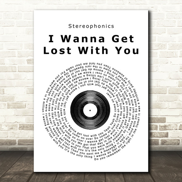 Stereophonics I Wanna Get Lost With You Vinyl Record Song Lyric Quote Print