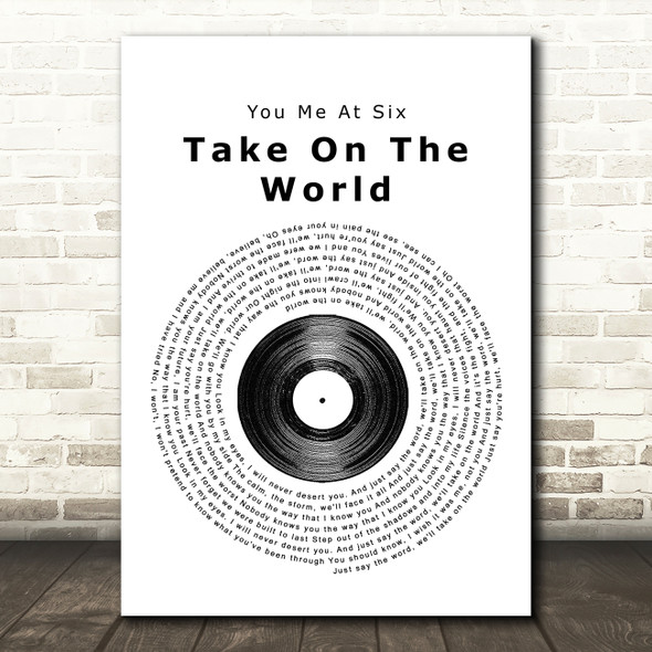 You Me At Six Take On The World Vinyl Record Song Lyric Quote Print