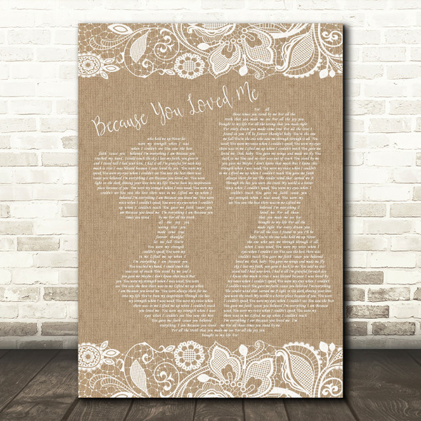 Celine Dione Because You Loved Me Burlap & Lace Song Lyric Quote Print