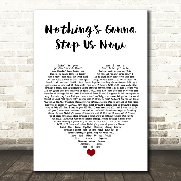 Jefferson Starship Nothing's Gonna Stop Us Now Heart Song Lyric Quote Print