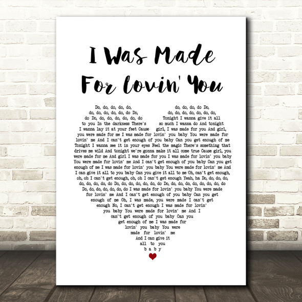 Kiss I Was Made For Lovin' You Heart Song Lyric Quote Print