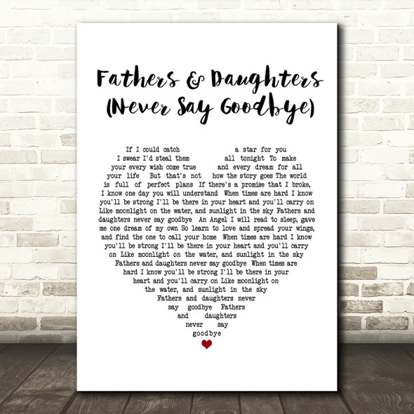 Michael Bolton Fathers And Daughters (Never Say Goodbye) Heart Song Lyric Print