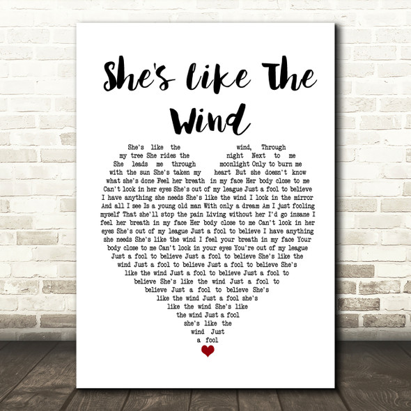 Patrick Swayze She's Like The Wind Heart Song Lyric Quote Print