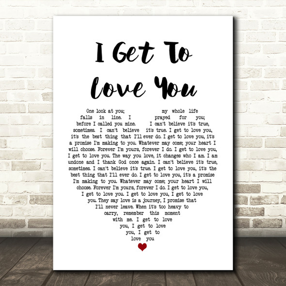 Ruelle I Get To Love You Heart Song Lyric Quote Print
