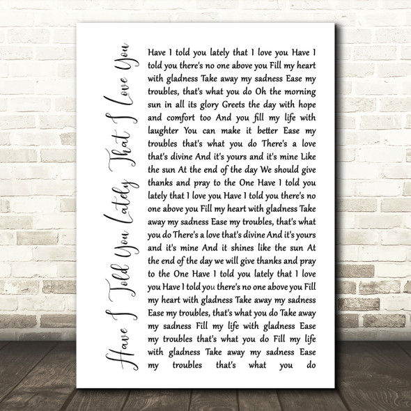 Van Morrison Have I Told You Lately That I Love You White Script Song Print