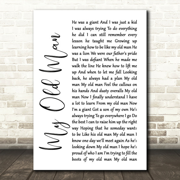 Zac Brown Band My Old Man White Script Song Lyric Quote Print