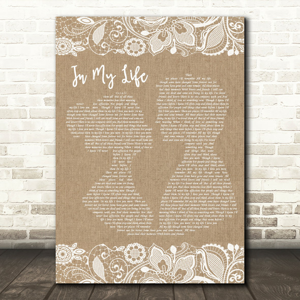 The Beatles Life In My Life Burlap & Lace Song Lyric Quote Print