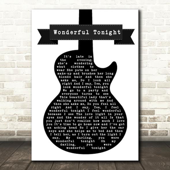 Eric Clapton Wonderful Tonight Black & White Guitar Song Lyric Print