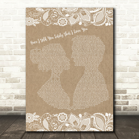 Van Morrison Have I Told You Lately That I Love You Burlap & Lace Lyric Print