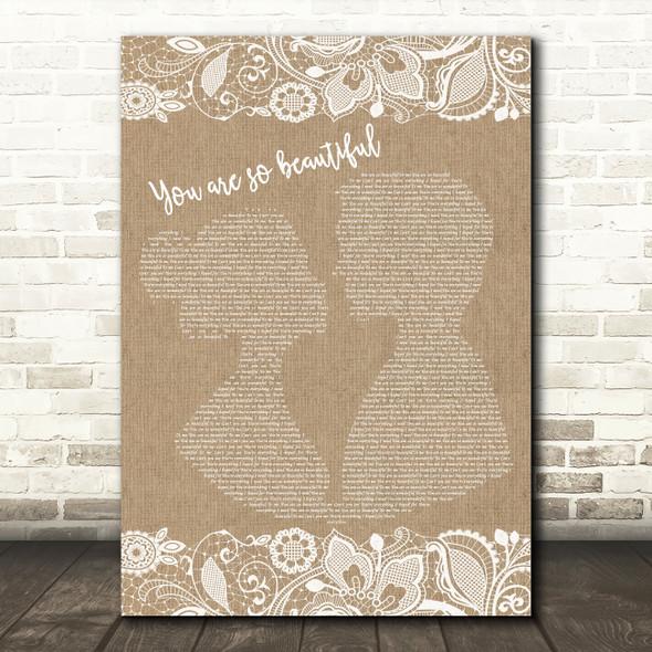 Joe Cocker You are so beautiful Burlap & Lace Song Lyric Print