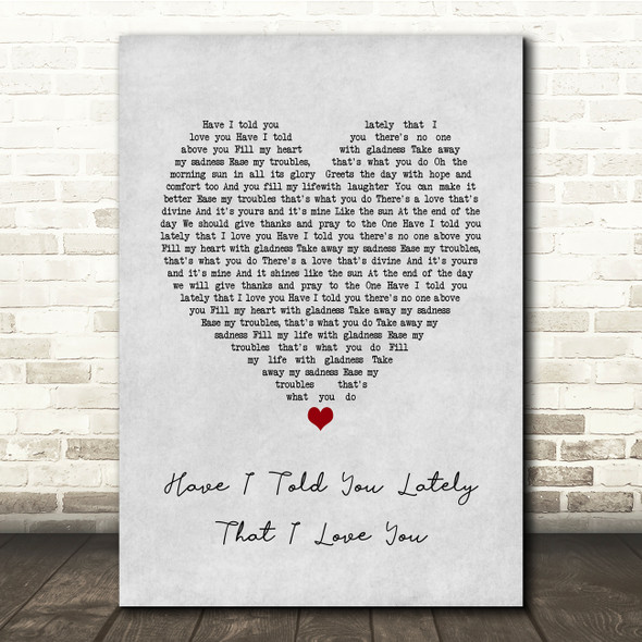 Van Morrison Have I Told You Lately That I Love You Grey Heart Song Lyric Print