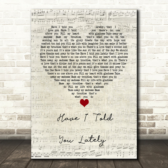 Van Morrison Have I Told You Lately Script Heart Song Lyric Print