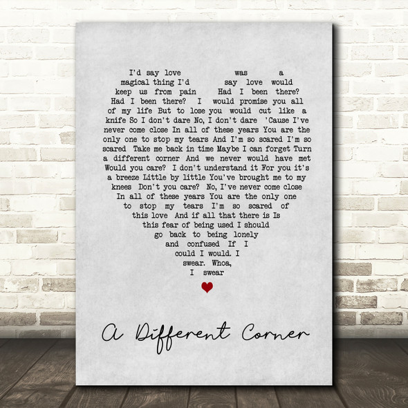 George Michael A Different Corner Grey Heart Song Lyric Quote Print