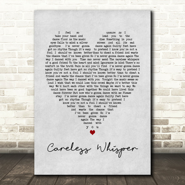 George Michael Careless Whisper Grey Heart Song Lyric Quote Print