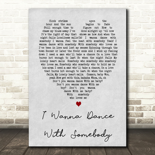 Whitney Houston I Wanna Dance With Somebody Grey Heart Song Lyric Quote Print