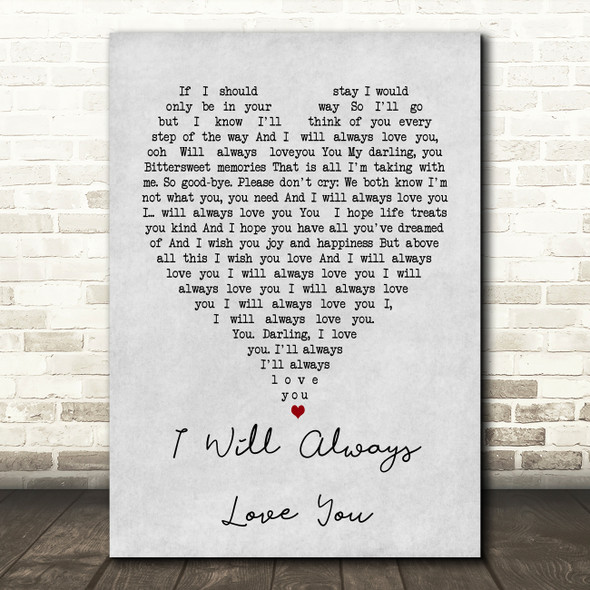 Whitney Houston I Will Always Love You Grey Heart Song Lyric Quote Print