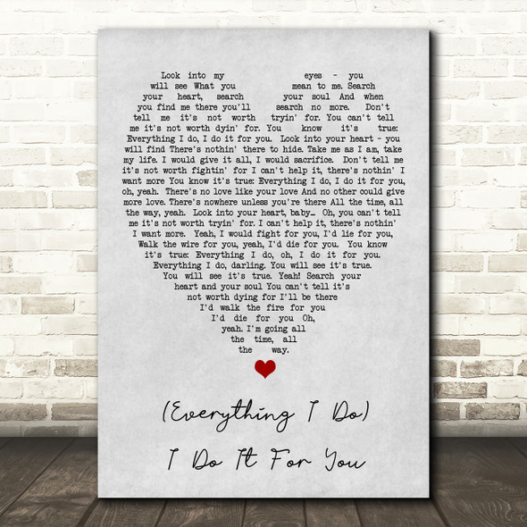 Everything I Do I Do It For You Bryan Adams Grey Heart Song Lyric Quote Print
