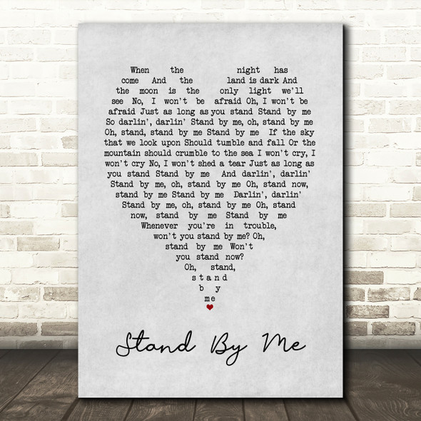 Stand By Me Ben E King Grey Heart Song Lyric Quote Print