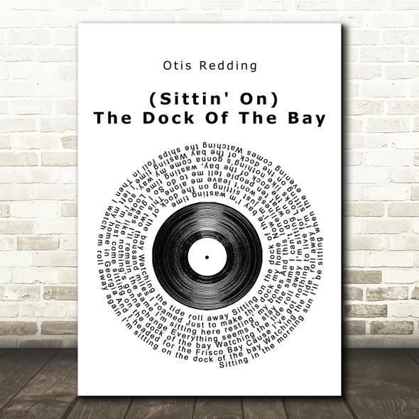 Otis Redding (Sittin' On) The Dock Of The Bay Vinyl Record Song Lyric Print