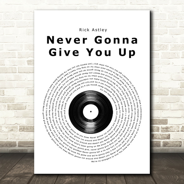Rick Astley Never Gonna Give You Up Vinyl Record Song Lyric Print