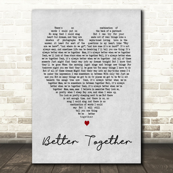 Better Together Jack Johnson Grey Heart Song Lyric Quote Print
