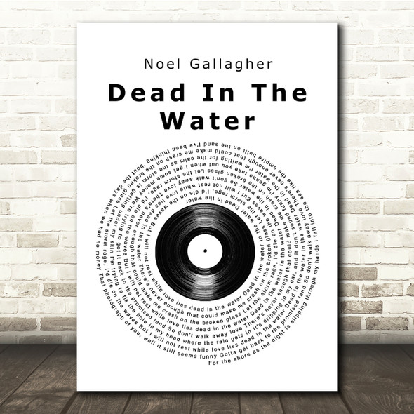 Noel Gallagher Dead In The Water Vinyl Record Song Lyric Print