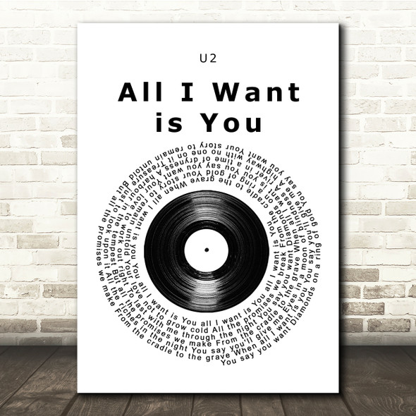 U2 All I Want is You Vinyl Record Song Lyric Print