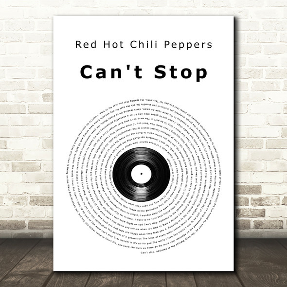 Red Hot Chili Peppers Can't Stop Vinyl Record Song Lyric Print
