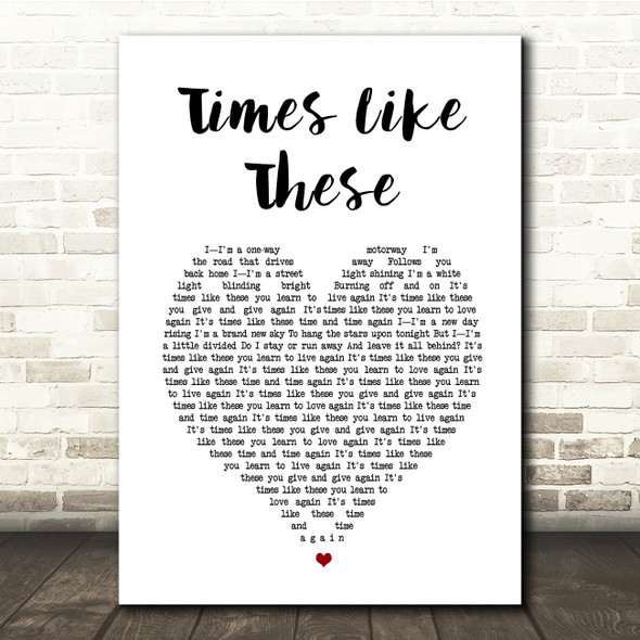 Foo Fighters Times Like These White Heart Song Lyric Print