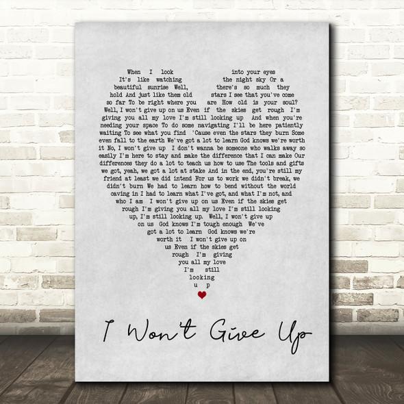 I Won't Give Up Jason Mraz Grey Heart Song Lyric Quote Print