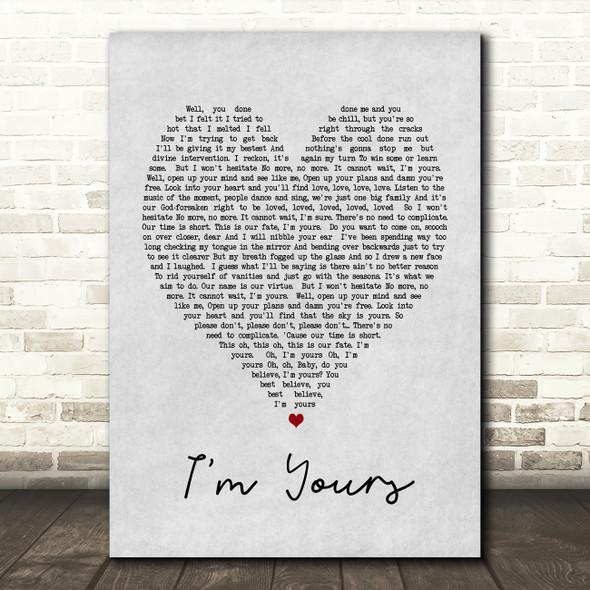 I'm Yours Jason Mraz Grey Heart Song Lyric Quote Print