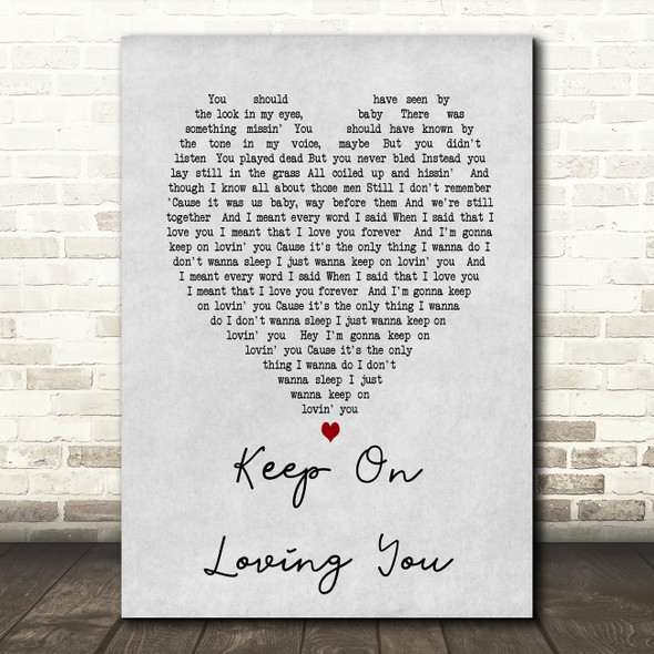 Keep On Loving You REO Speedwagon Grey Heart Song Lyric Quote Print