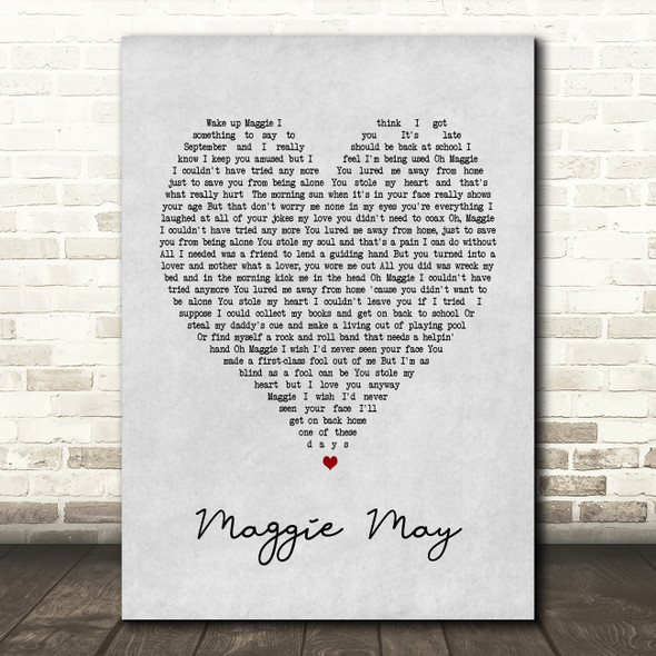 Maggie May Rod Stewart Grey Heart Song Lyric Quote Print