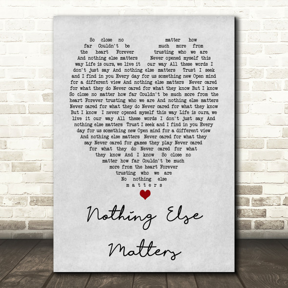 Nothing Else Matters Metallica Grey Heart Song Lyric Quote Print