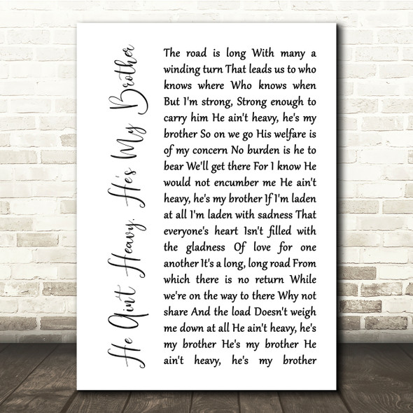 The Hollies He Ain't Heavy, He's My Brother White Script Song Lyric Print