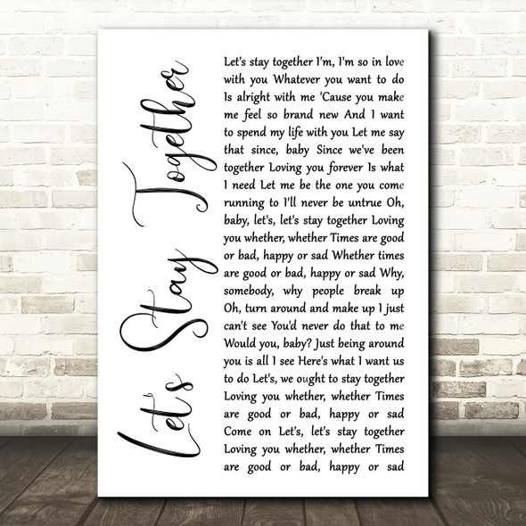 Al Green Let's Stay Together White Script Song Lyric Print