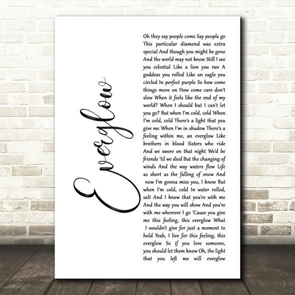 Coldplay Everglow White Script Song Lyric Print