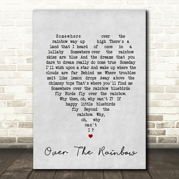 Somewhere Over The Rainbow Judy Garland Grey Heart Song Lyric Quote Print