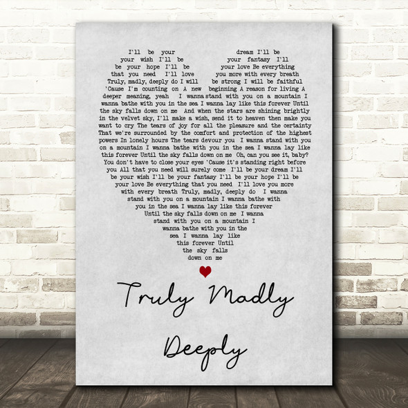 Truly Madly Deeply Savage Garden Grey Heart Song Lyric Quote Print