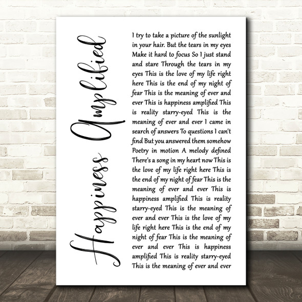 Above & Beyond Happiness Amplified White Script Song Lyric Print