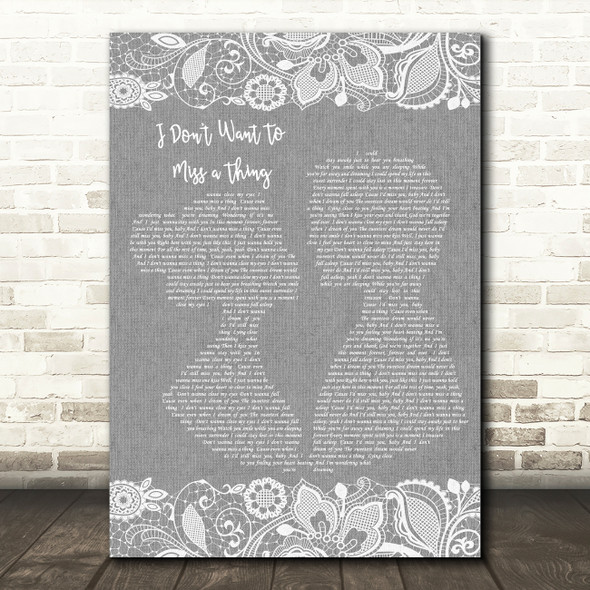 Aerosmith I Don't Want To Miss A Thing Burlap & Lace Grey Song Lyric Quote Print