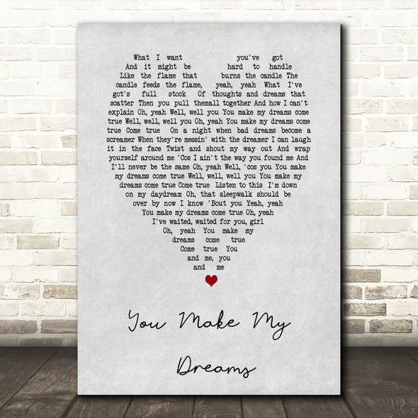 You Make My Dreams Hall & Oates Grey Heart Song Lyric Quote Print