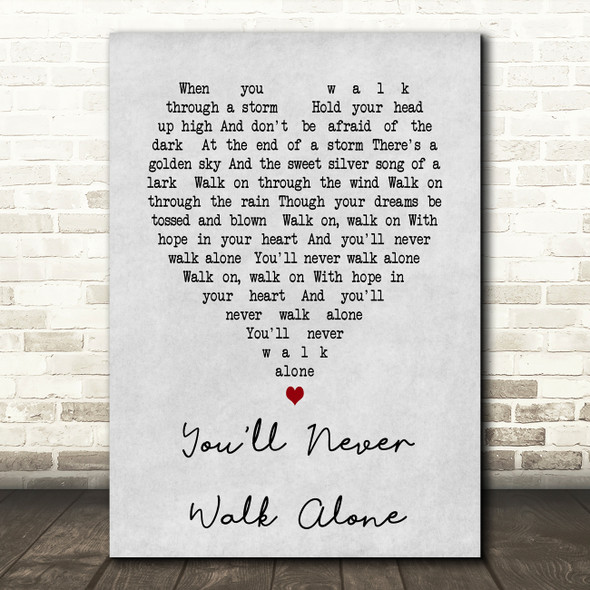 You'll Never Walk Alone Gerry And The Pacemakers Grey Heart Song Lyric Print