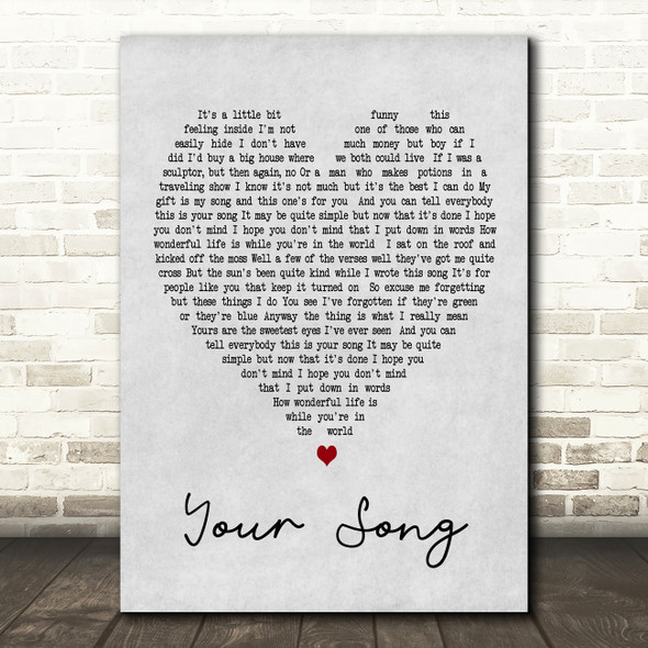 Your Song Elton John Grey Heart Song Lyric Quote Print
