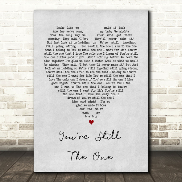 You're Still The One Shania Twain Grey Heart Song Lyric Quote Print