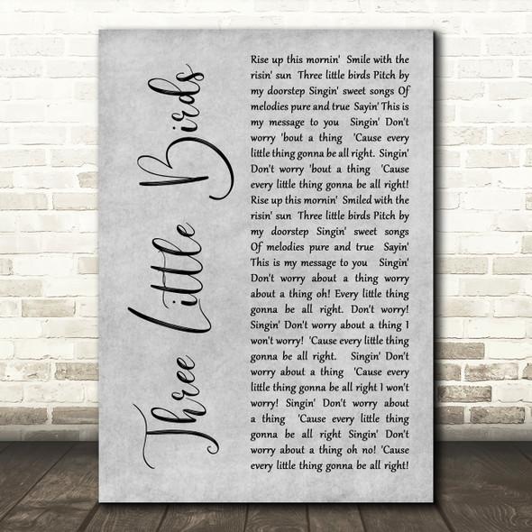 Bob Marley Three Little Birds Rustic Script Grey Song Lyric Quote Print